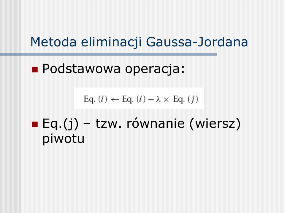 Eliminacja Gaussa-Jordana - optymalizacje Wyrazy pod główną przekątną nie są nam potrzebne (Lx=c), więc nie jest konieczne aby je zerować: