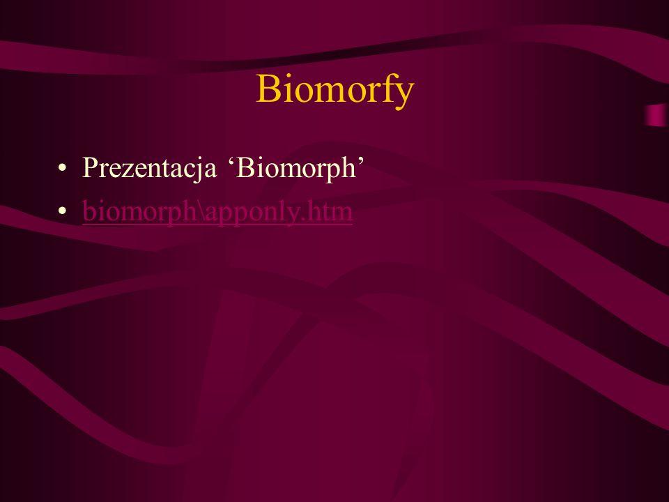 Biomorfy Prezentacja Biomorph biomorph\apponly.htm