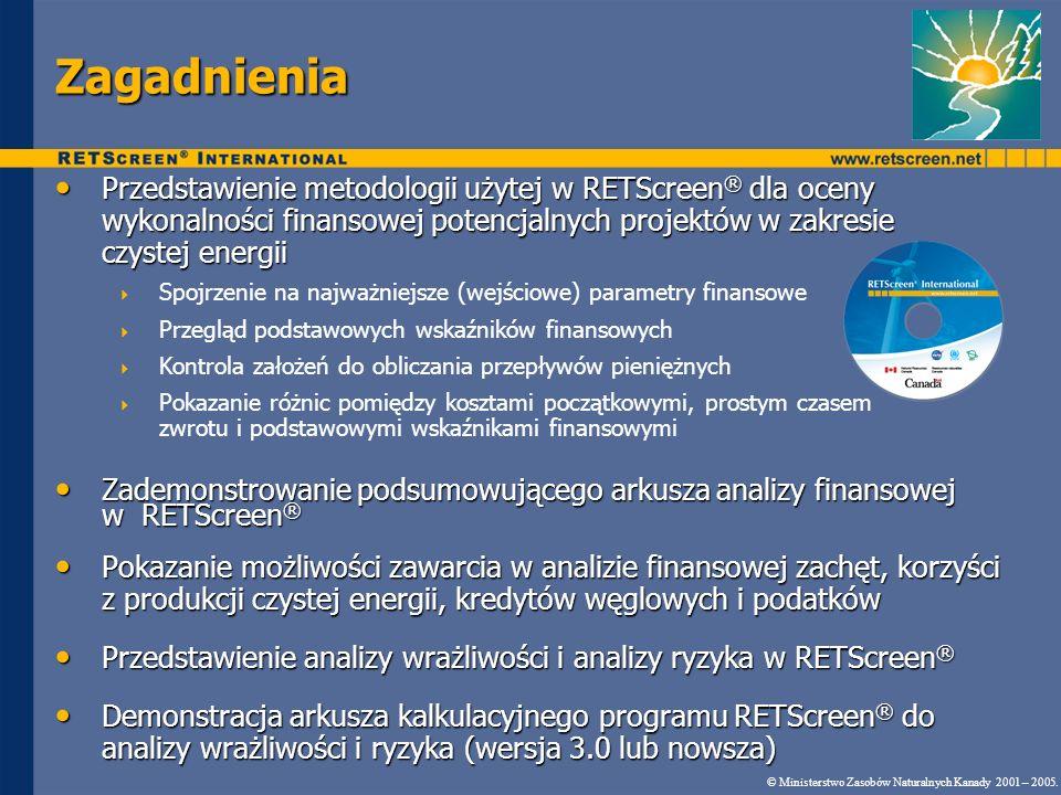 Zagadnienia Przedstawienie metodologii użytej w RETScreen ® dla oceny wykonalności finansowej potencjalnych projektów w zakresie czystej energii Przed