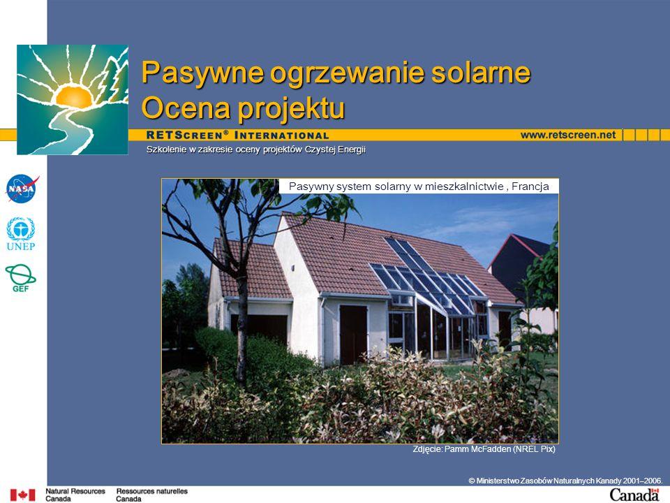 Szkolenie w zakresie oceny projektów Czystej Energii © Ministerstwo Zasobów Naturalnych Kanady 2001–2006.