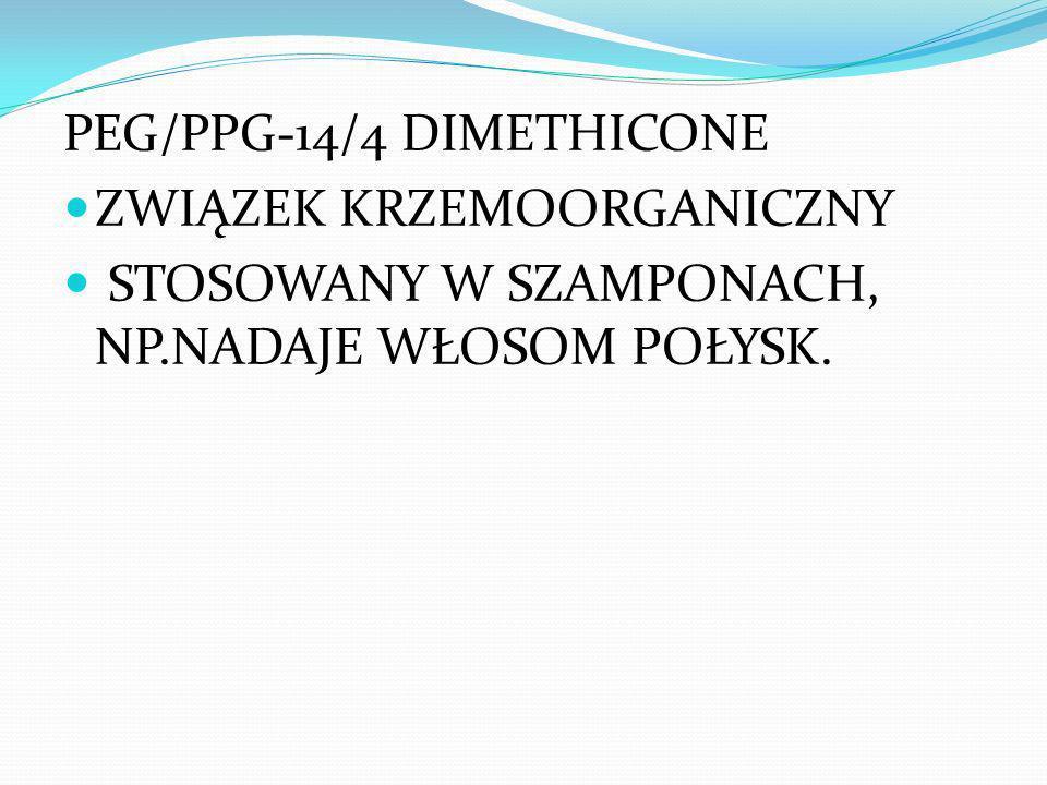 PEG/PPG-14/4 DIMETHICONE ZWIĄZEK KRZEMOORGANICZNY STOSOWANY W SZAMPONACH, NP.NADAJE WŁOSOM POŁYSK.