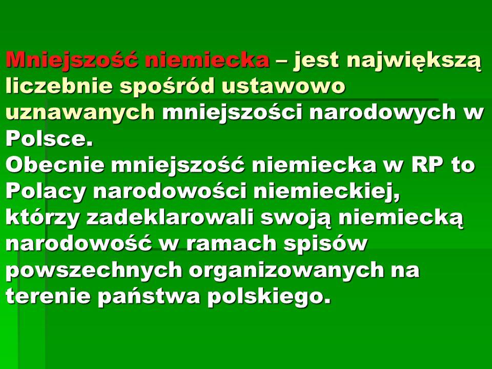Mniejszość niemiecka – jest największą liczebnie spośród ustawowo uznawanych mniejszości narodowych w Polsce.