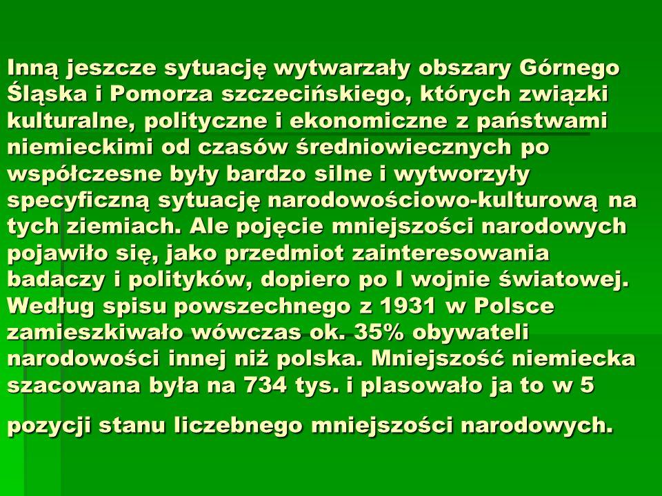 Stan obecny Obecnie na mniejszość niemiecką w Polsce składają się głównie mieszkańcy narodowości niemieckiej sprzed 1939 i ich potomkowie na tzw.