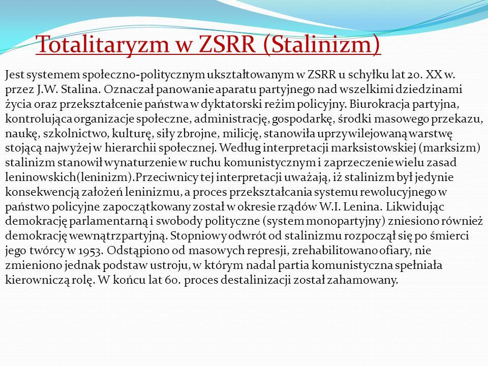 Totalitaryzm w ZSRR (Stalinizm) Jest systemem społeczno-politycznym ukształtowanym w ZSRR u schyłku lat 20. XX w. przez J.W. Stalina. Oznaczał panowan