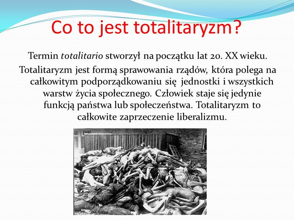 Co to jest totalitaryzm? Termin totalitario stworzył na początku lat 20. XX wieku. Totalitaryzm jest formą sprawowania rządów, która polega na całkowi