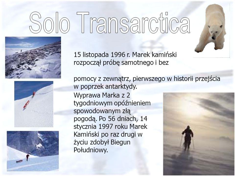 15 listopada 1996 r. Marek kamiński rozpoczął próbę samotnego i bez pomocy z zewnątrz, pierwszego w historii przejścia w poprzek antarktydy. Wyprawa M