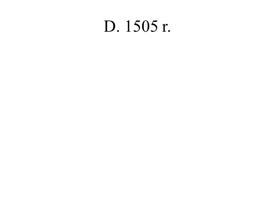 D. 1505 r.