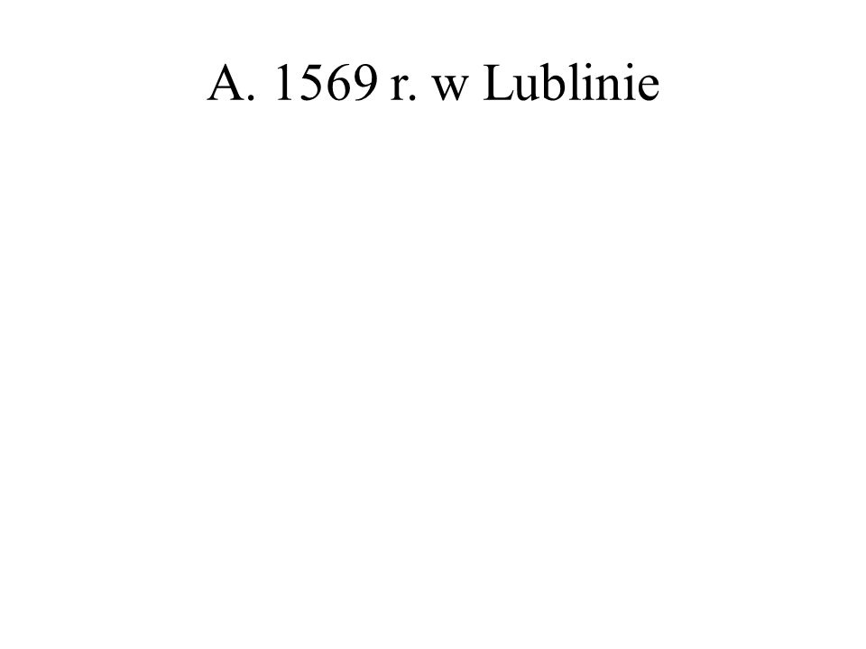 A. 1569 r. w Lublinie
