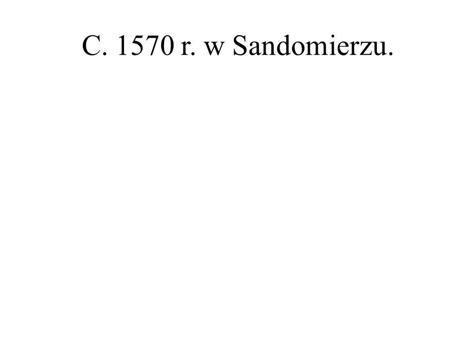 C. 1570 r. w Sandomierzu.