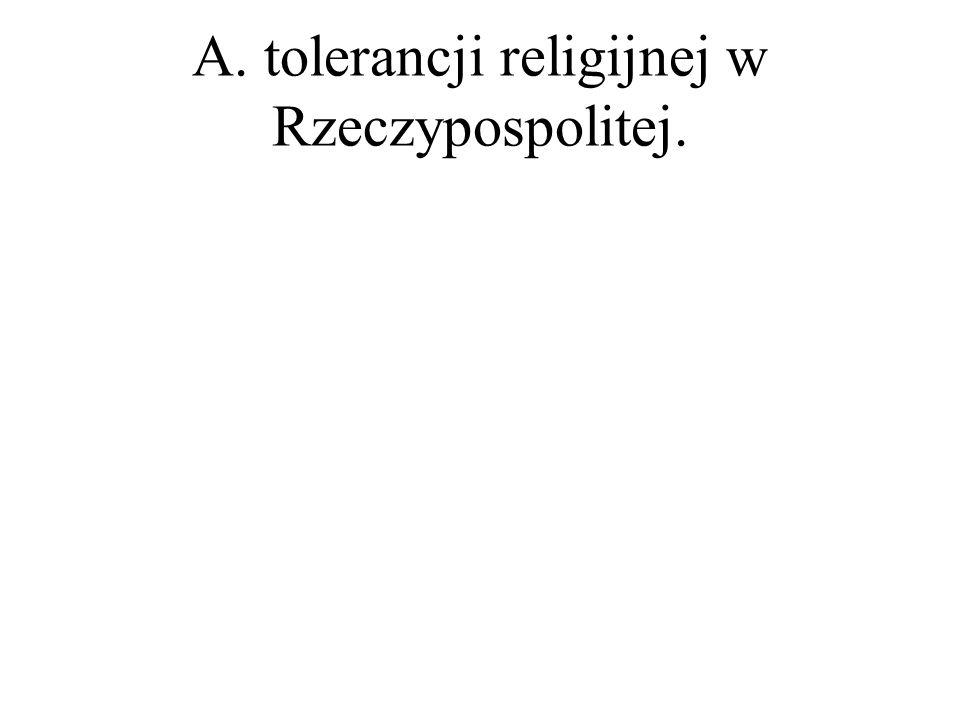 A. tolerancji religijnej w Rzeczypospolitej.