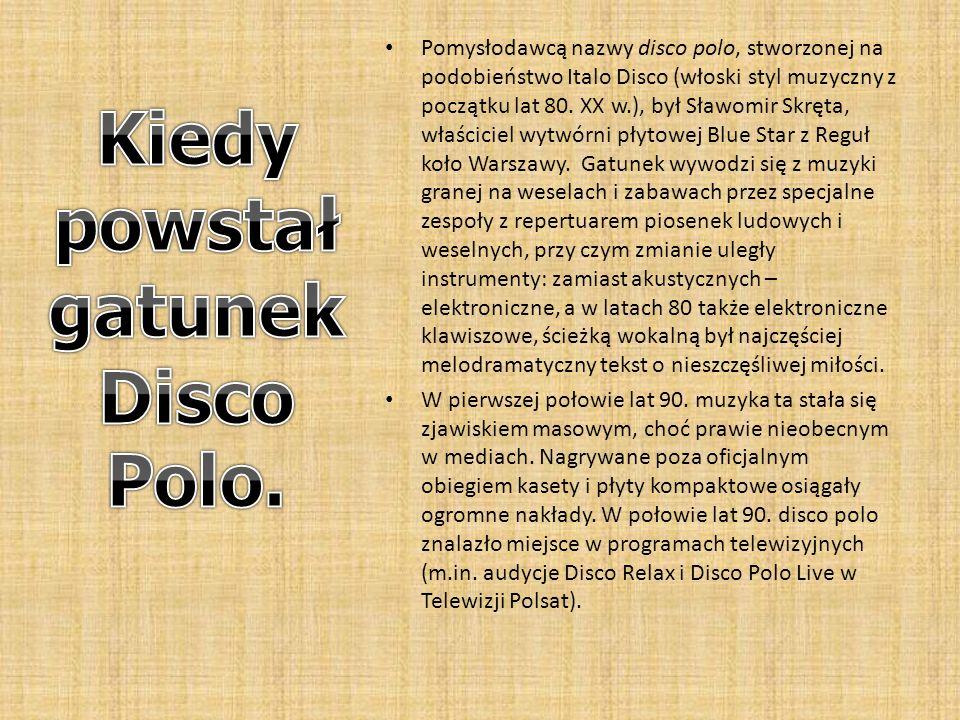 Disco Polo Prezentacja kilku zespołów muzycznych Disco Polo.