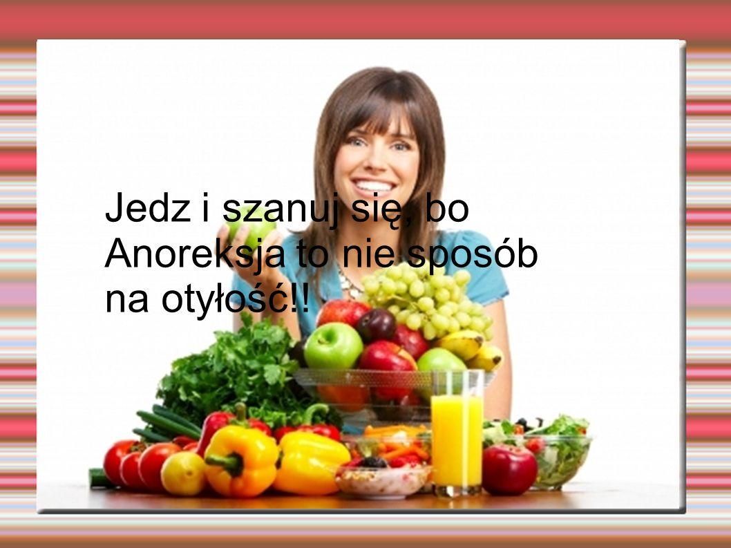 Prezentacja nowego produktu Tytuł Jedz i szanuj się, bo Anoreksja to nie sposób na otyłość!!