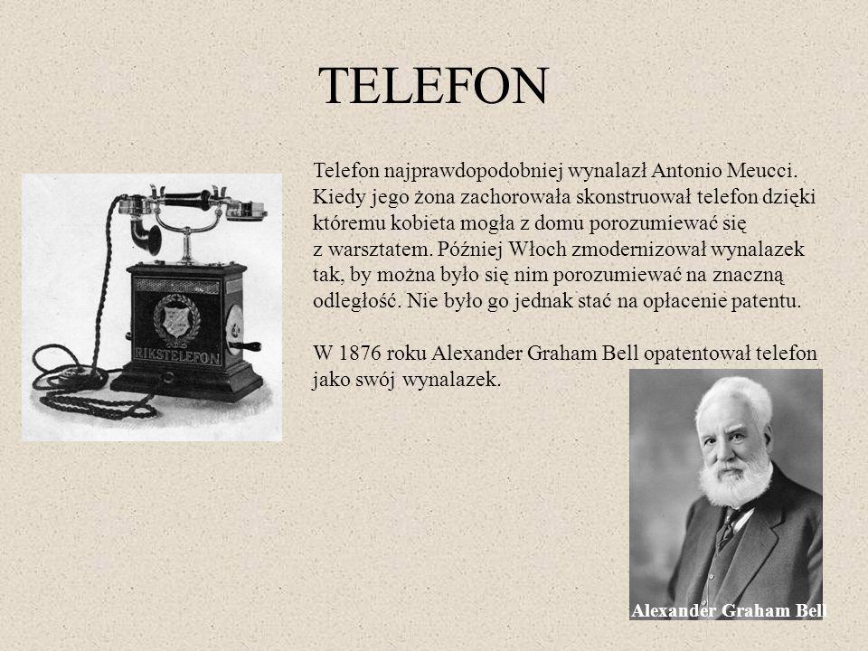 TELEFON Telefon najprawdopodobniej wynalazł Antonio Meucci. Kiedy jego żona zachorowała skonstruował telefon dzięki któremu kobieta mogła z domu poroz