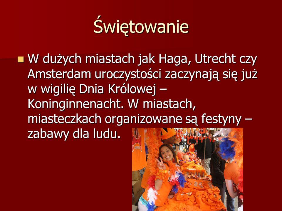 Świętowanie W dużych miastach jak Haga, Utrecht czy Amsterdam uroczystości zaczynają się już w wigilię Dnia Królowej – Koninginnenacht. W miastach, mi