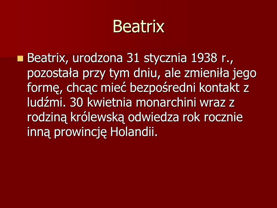 Beatrix Beatrix, urodzona 31 stycznia 1938 r., pozostała przy tym dniu, ale zmieniła jego formę, chcąc mieć bezpośredni kontakt z ludźmi. 30 kwietnia