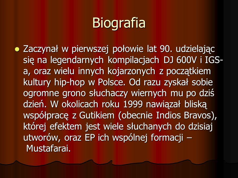 Biografia Zaczynał w pierwszej połowie lat 90. udzielając się na legendarnych kompilacjach DJ 600V i IGS- a, oraz wielu innych kojarzonych z początkie