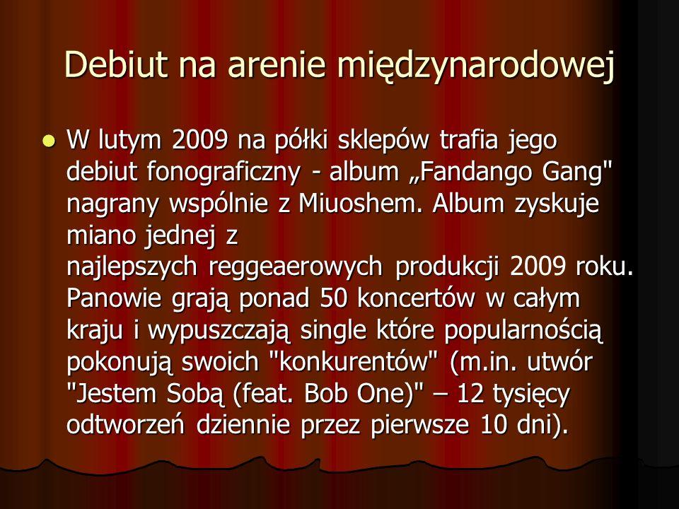 Debiut na arenie międzynarodowej W lutym 2009 na półki sklepów trafia jego debiut fonograficzny - album Fandango Gang