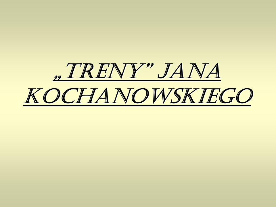Jan Kochanowski Data urodzenia 6 czerwca 1530 Miejsce urodzenia Sycyna Data śmierci 22 sierpnia 1584 Miejsce śmierci Lublin Poeta epoki renesansu