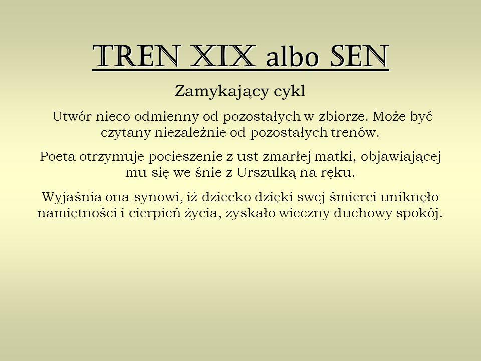 Tren XIX albo Sen Zamykający cykl Utwór nieco odmienny od pozostałych w zbiorze.