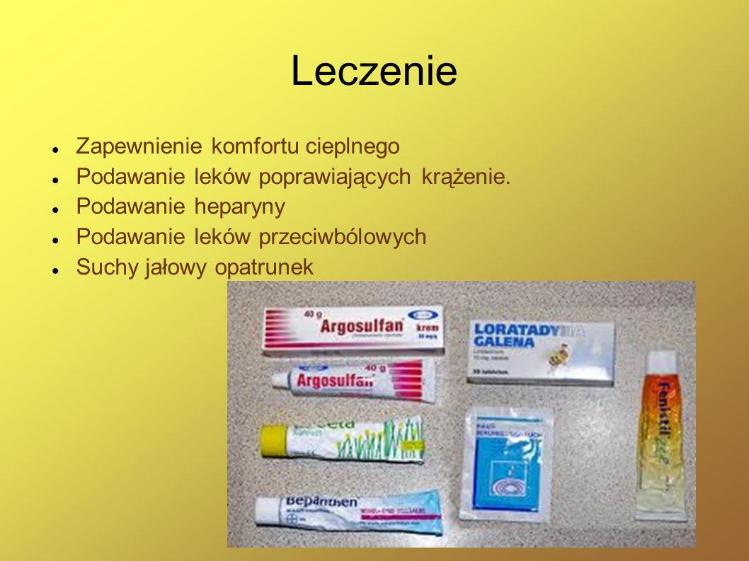 Leczenie Zapewnienie komfortu cieplnego Podawanie leków poprawiających krążenie. Podawanie heparyny Podawanie leków przeciwbólowych Suchy jałowy opatr