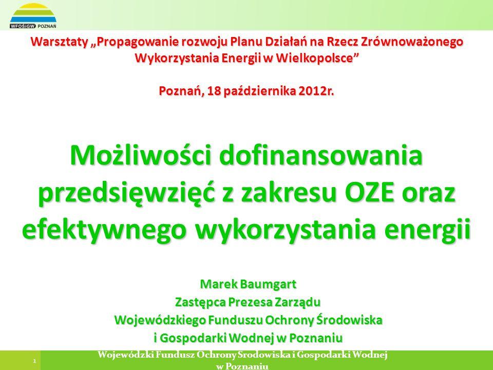 1 Wojewódzki Fundusz Ochrony Środowiska i Gospodarki Wodnej w Poznaniu Warsztaty Propagowanie rozwoju Planu Działań na Rzecz Zrównoważonego Wykorzysta