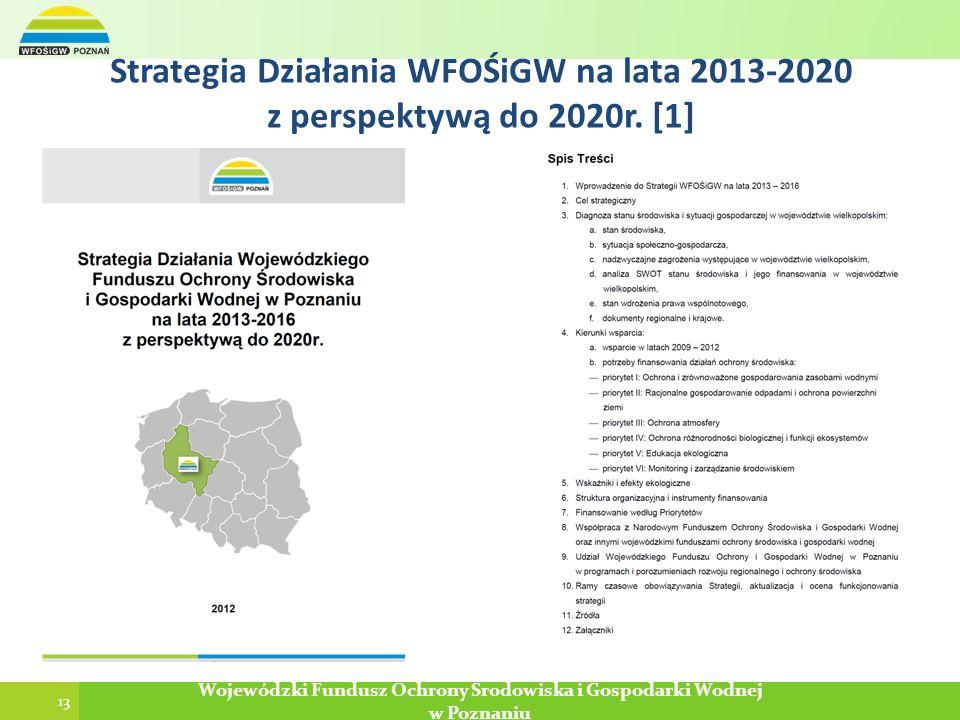 13 Poznań, 2013-12-29 Wojewódzki Fundusz Ochrony Środowiska i Gospodarki Wodnej w Poznaniu 13 Wojewódzki Fundusz Ochrony Środowiska i Gospodarki Wodne