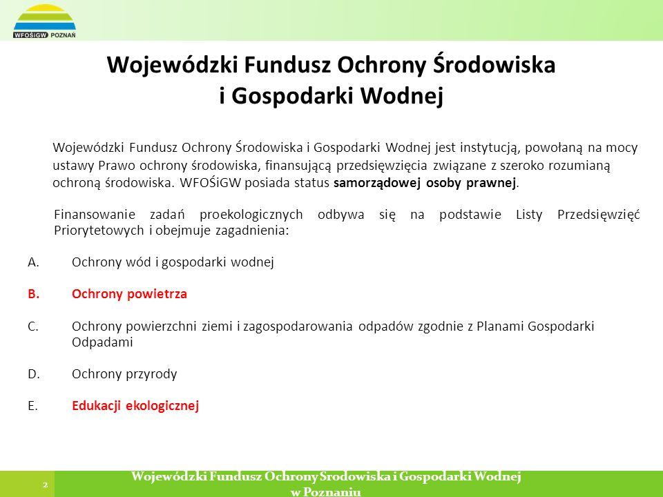 2 Wojewódzki Fundusz Ochrony Środowiska i Gospodarki Wodnej w Poznaniu Wojewódzki Fundusz Ochrony Środowiska i Gospodarki Wodnej Wojewódzki Fundusz Oc