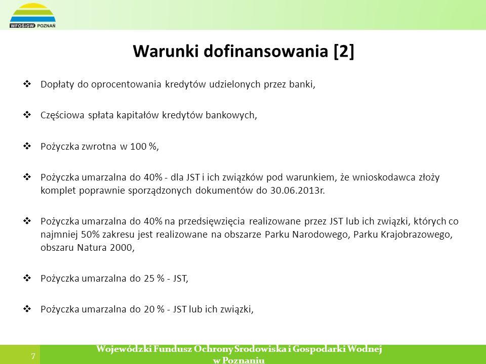 7 Wojewódzki Fundusz Ochrony Środowiska i Gospodarki Wodnej w Poznaniu Warunki dofinansowania [2] Dopłaty do oprocentowania kredytów udzielonych przez