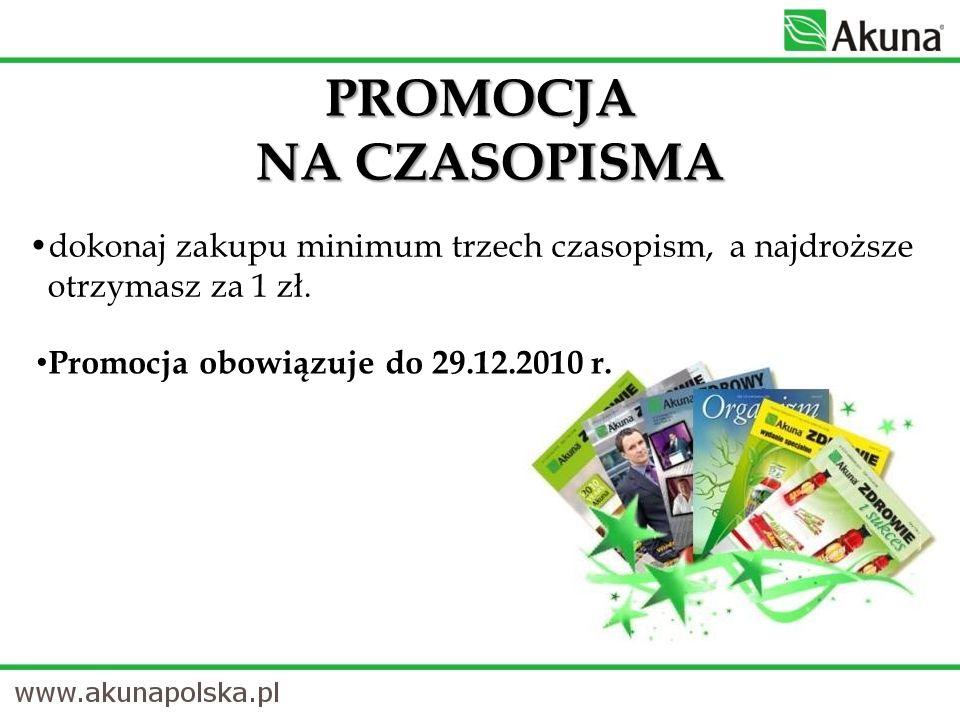 dokonaj zakupu minimum trzech czasopism, a najdroższe otrzymasz za 1 zł. PROMOCJA NA CZASOPISMA Promocja obowiązuje do 29.12.2010 r.