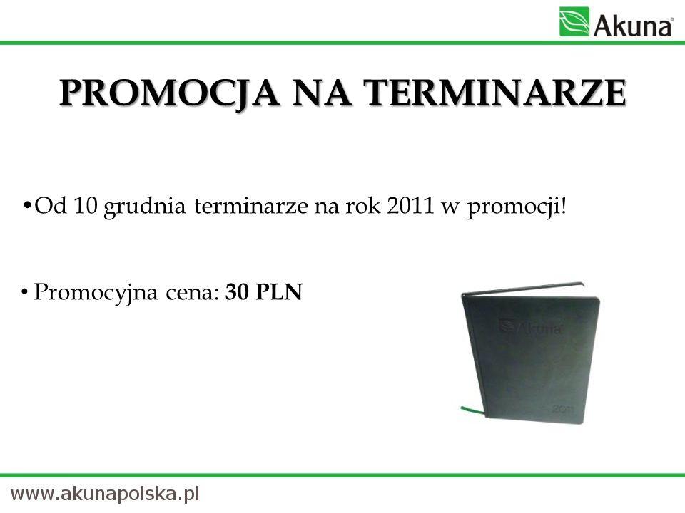 Od 10 grudnia terminarze na rok 2011 w promocji! PROMOCJA NA TERMINARZE Promocyjna cena: 30 PLN