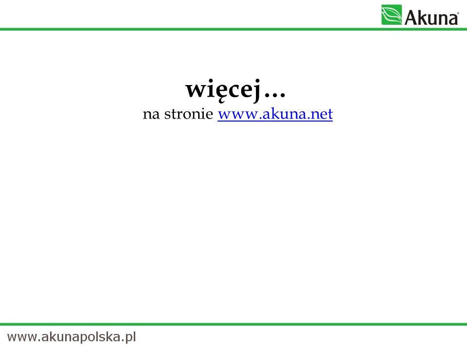więcej… na stronie www.akuna.netwww.akuna.net