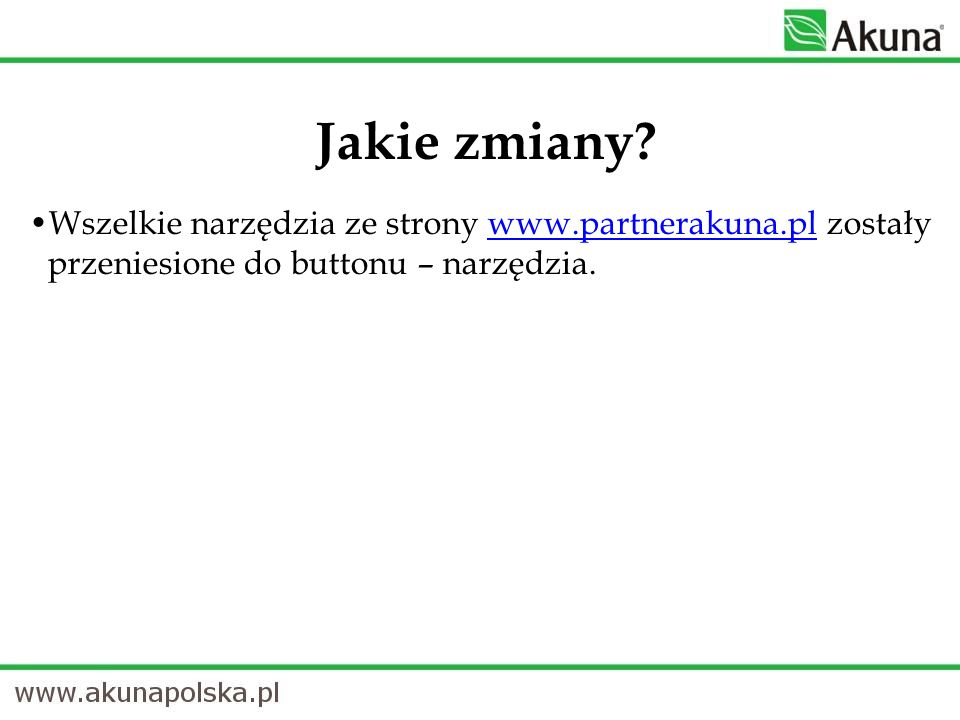 Wszelkie narzędzia ze strony www.partnerakuna.pl zostały przeniesione do buttonu – narzędzia.www.partnerakuna.pl Jakie zmiany?