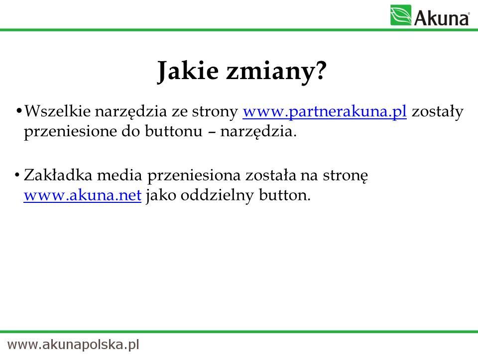 Wszelkie narzędzia ze strony www.partnerakuna.pl zostały przeniesione do buttonu – narzędzia.www.partnerakuna.pl Jakie zmiany? Zakładka media przenies