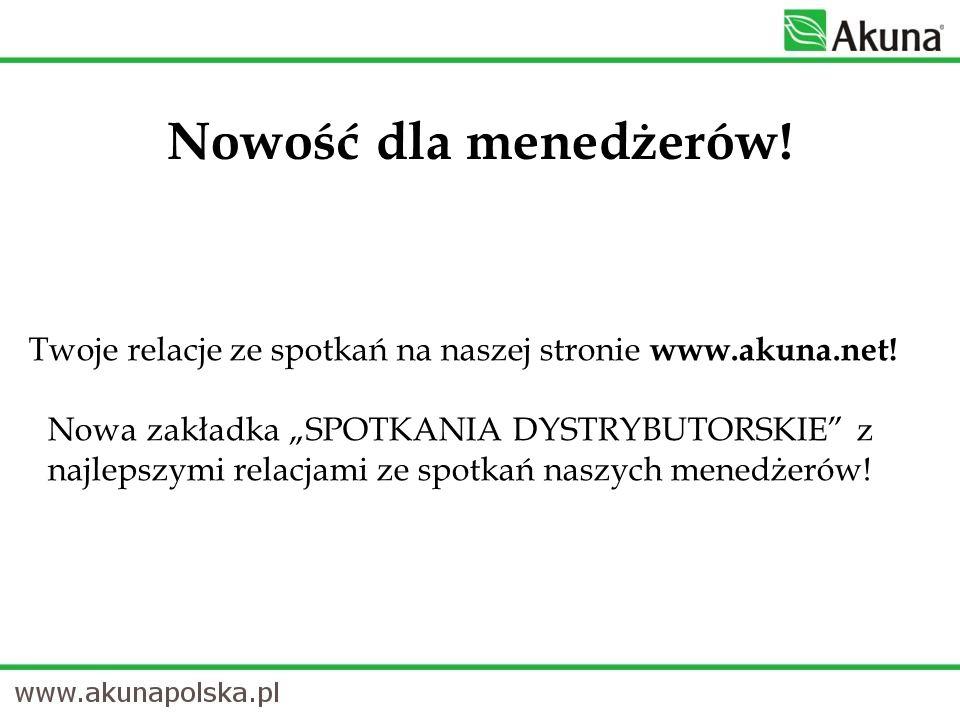 Twoje relacje ze spotkań na naszej stronie www.akuna.net! Nowa zakładka SPOTKANIA DYSTRYBUTORSKIE z najlepszymi relacjami ze spotkań naszych menedżeró