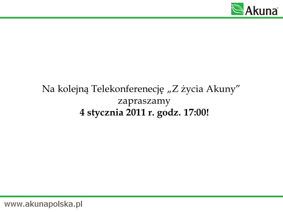 Na kolejną Telekonferenecję Z życia Akuny zapraszamy 4 stycznia 2011 r. godz. 17:00!