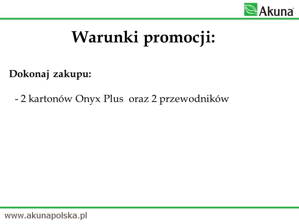 Dokonaj zakupu: - 2 kartonów Onyx Plus oraz 2 przewodników Warunki promocji: