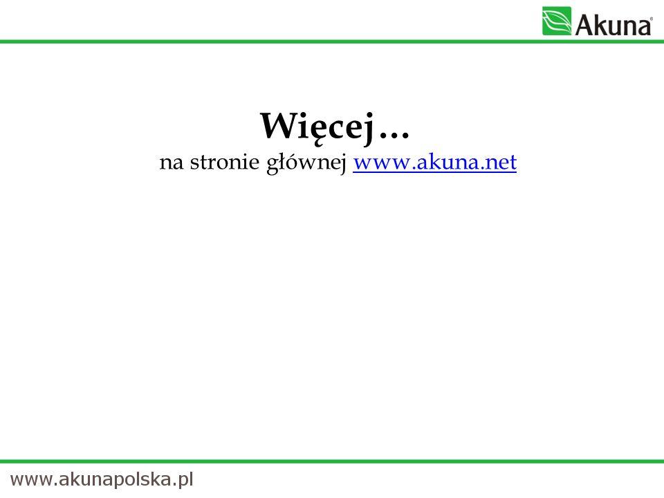 Więcej… na stronie głównej www.akuna.netwww.akuna.net