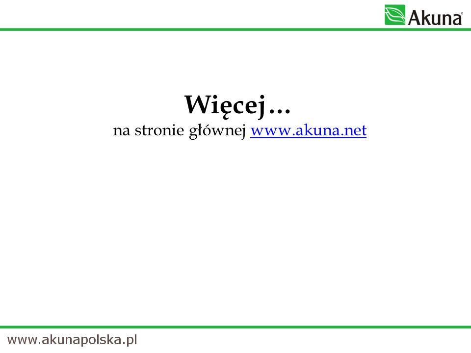 Więcej… na stronie głównej www.akuna.net www.akuna.net
