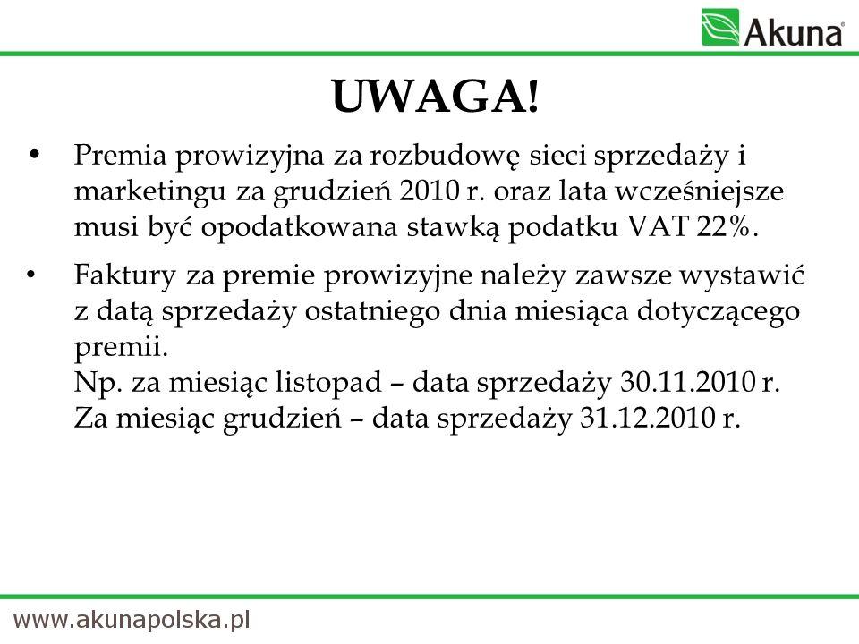 UWAGA! Premia prowizyjna za rozbudowę sieci sprzedaży i marketingu za grudzień 2010 r. oraz lata wcześniejsze musi być opodatkowana stawką podatku VAT