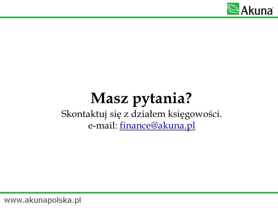 Masz pytania? Skontaktuj się z działem księgowości. e-mail: finance@akuna.plfinance@akuna.pl