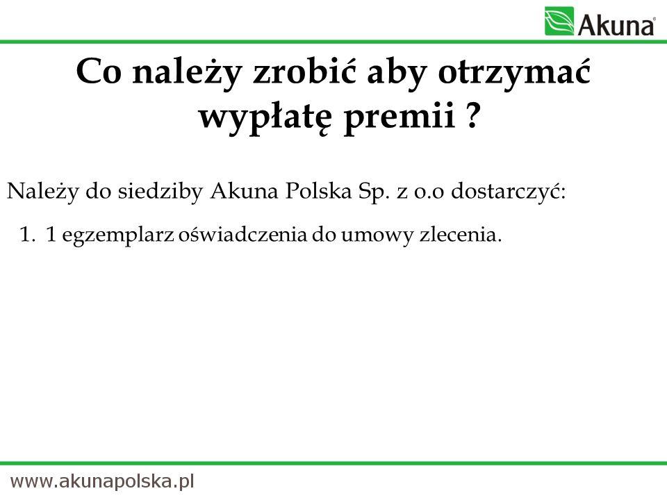 1.1 egzemplarz oświadczenia do umowy zlecenia. Należy do siedziby Akuna Polska Sp. z o.o dostarczyć: