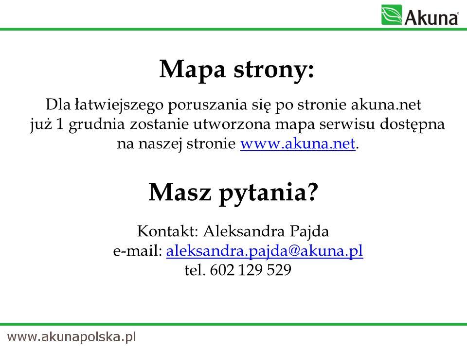 Mapa strony: Dla łatwiejszego poruszania się po stronie akuna.net już 1 grudnia zostanie utworzona mapa serwisu dostępna na naszej stronie www.akuna.n