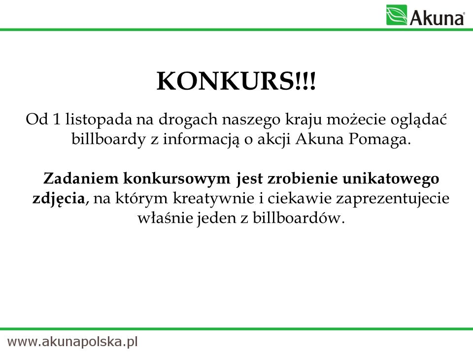 Od 1 listopada na drogach naszego kraju możecie oglądać billboardy z informacją o akcji Akuna Pomaga. Zadaniem konkursowym jest zrobienie unikatowego