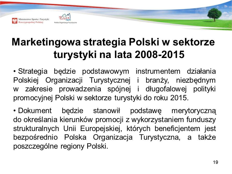 19 Strategia będzie podstawowym instrumentem działania Polskiej Organizacji Turystycznej i branży, niezbędnym w zakresie prowadzenia spójnej i długofa