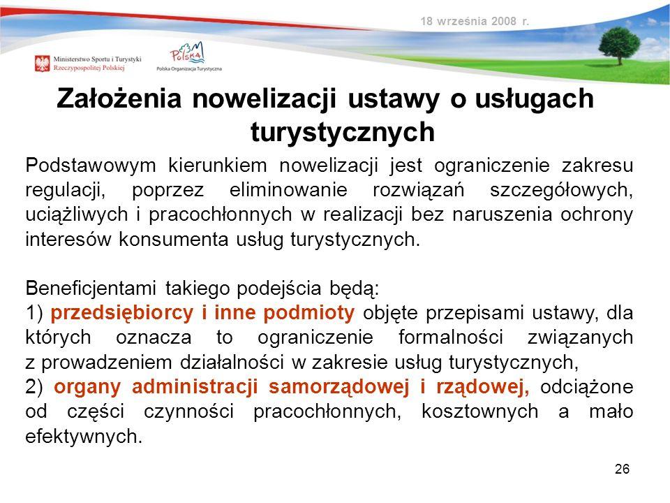 26 Podstawowym kierunkiem nowelizacji jest ograniczenie zakresu regulacji, poprzez eliminowanie rozwiązań szczegółowych, uciążliwych i pracochłonnych