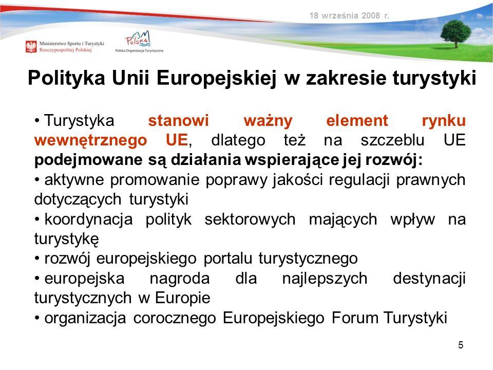 5 Polityka Unii Europejskiej w zakresie turystyki Turystyka stanowi ważny element rynku wewnętrznego UE, dlatego też na szczeblu UE podejmowane są dzi
