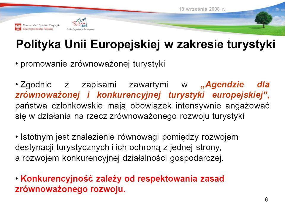 6 promowanie zrównoważonej turystyki Zgodnie z zapisami zawartymi w Agendzie dla zrównoważonej i konkurencyjnej turystyki europejskiej, państwa członk