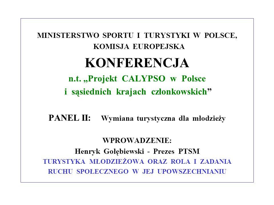 MINISTERSTWO SPORTU I TURYSTYKI W POLSCE, KOMISJA EUROPEJSKA KONFERENCJA n.t. Projekt CALYPSO w Polsce i sąsiednich krajach członkowskich PANEL II: Wy