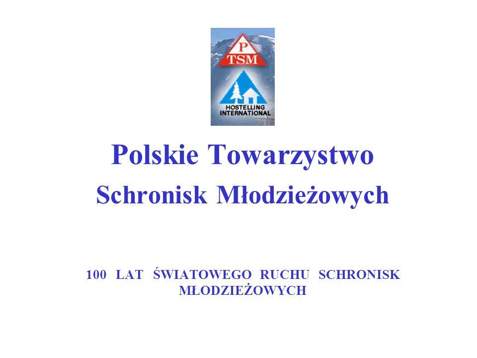 Polskie Towarzystwo Schronisk Młodzieżowych 100 LAT ŚWIATOWEGO RUCHU SCHRONISK MŁODZIEŻOWYCH