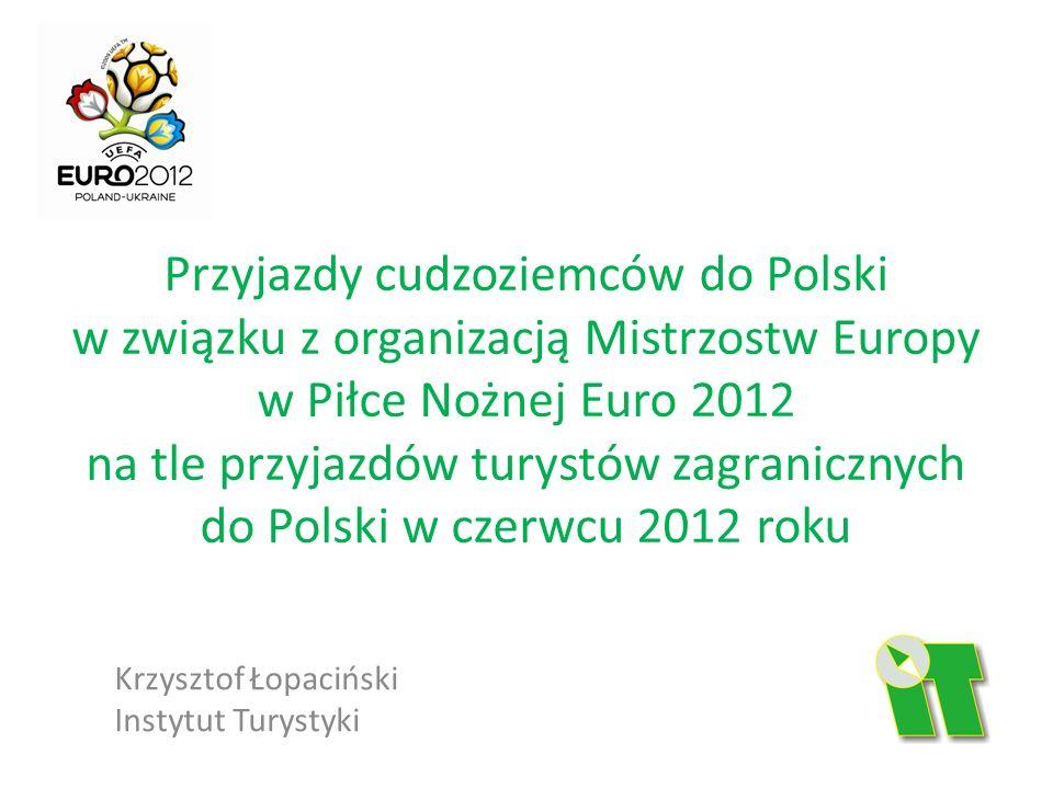 Przyjazdy cudzoziemców do Polski w związku z organizacją Mistrzostw Europy w Piłce Nożnej Euro 2012 na tle przyjazdów turystów zagranicznych do Polski